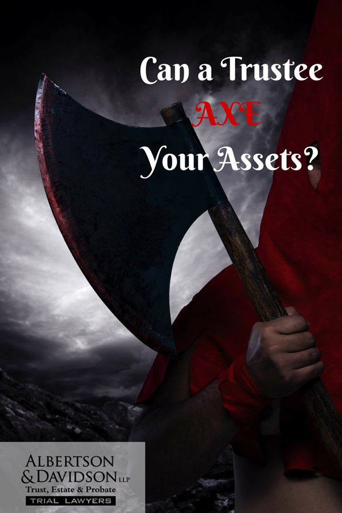 Can A trustee axe your assets?
