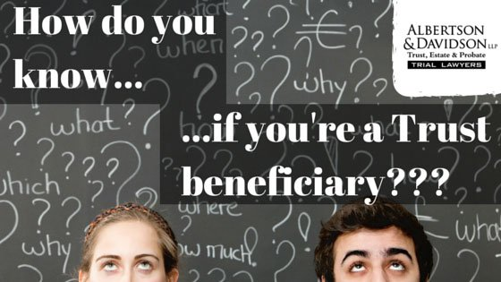 How do you know if you are a trust beneficiary