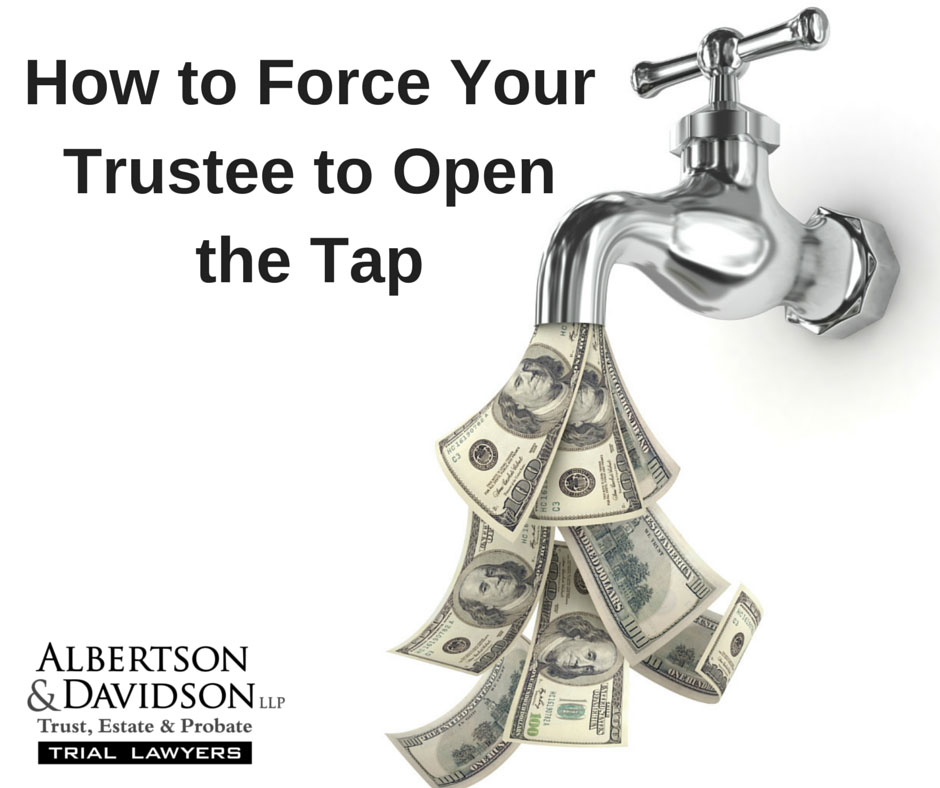 How to Force Your Trustee to Open the Tap