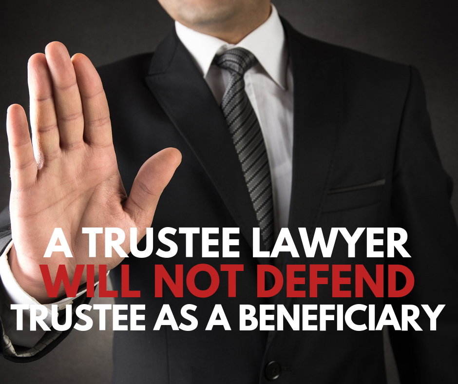 Trustee lawyer shouldn't defend trustee in beneficiary matters